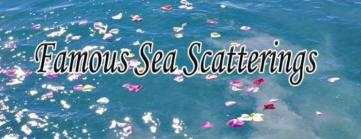 Famous People Buried at Sea – Ash Scattering